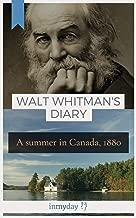 Walt Whitman's Diary: A Summer in Canada, 1880
