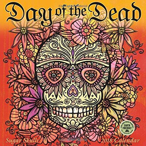 Day of the Dead 2018 Wall Calendar: Sugar Skulls