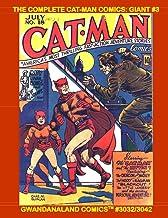 The Complete Cat-Man Comics: Giant #3: Gwandanaland Comics #3032/3042 --- Another Massive Collection of Golden Age Crimefi...
