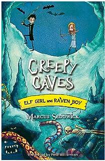 Elf Girl and Raven Boy: Creepy Caves: Book 6