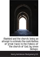 Mankind and the church; being an attempt to estimate the contribution of great races to the fulness