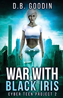 War With Black Iris (Cyber Teen Project)