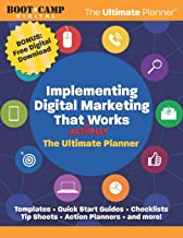 Implementing Digital Marketing That Actually Works: The Ultimate Planner and Resources