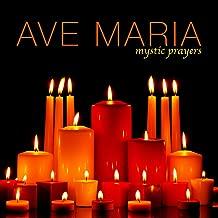 Ave Maria - Mystic Prayers