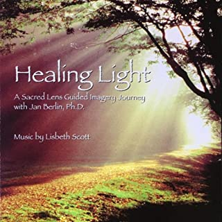 Healing Light: A Sacred Lens Guided Imagery