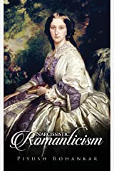 Narcissistic Romanticism Kindle Edition