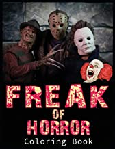 Freak Of Horror Coloring Book: Scary Designs And Creepy Serial Killers From Classic Horror Movies Halloween Holiday Gifts ...