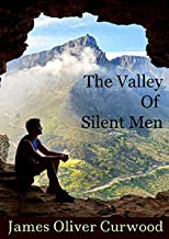 The Valley of Silent Men Illustrated