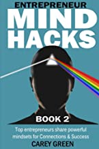 Entrepreneur Mind Hacks: Book 2 - Connections and Success: Top Entrepreneurs Share Powerful Mindsets for Connections and S...