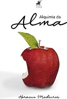 Alquimia da alma: Uma visão moderna de anatomia e fisiologia energética (Portuguese Edition)