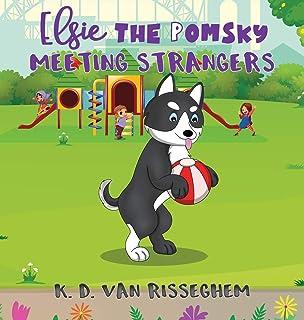 Elsie the Pomsky: Meeting Strangers: Meeting Strangers