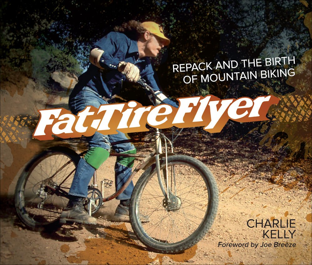 Image OfFat Tire Flyer: Repack And The Birth Of Mountain Biking