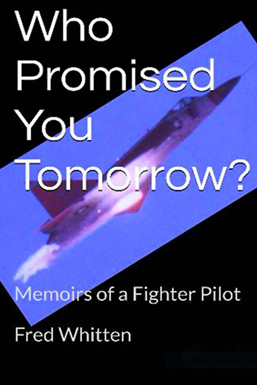 プレゼンテーション約微視的Who Promised You Tomorrow?: Memoirs of a Fighter Pilot (English Edition)