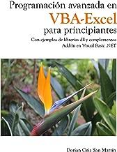 Programacion avanzada en VBA-Excel para principiantes: Con ejemplos de librerías dll y complementos Add-In en Visual Basic .NET (Spanish Edition)