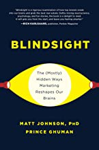Blindsight: The (Mostly) Hidden Ways Marketing Reshapes Our Brains