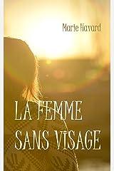 La femme sans visage: Nouvelle fantastique et poétique Format Kindle