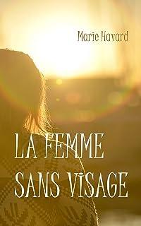 La femme sans visage: Nouvelle fantastique et poétique (French Edition)