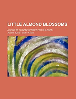 Little Almond Blossoms; A Book of Chinese Stories for Children