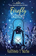 Firefly Summer: A Pies, Books & Jesus Book Club Novel