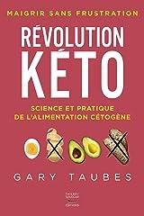 Révolution kéto - Science et pratique de l'alimentation cétogène (French Edition) Kindle Edition
