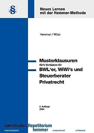 Die Musterklausuren fürs Vordiplom: Privatrecht für BWLer, Wiwis und Steuerberater