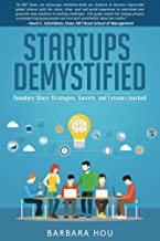 Startups Demystified: Founders Share Strategies, Secrets, and Lessons Learned