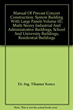Manual Of Precast Concret Construction: System Building With Large Panels Volume III; Multi-Storey Industrial And Administrative Buildings, School And University Buildings, Residential Buildings