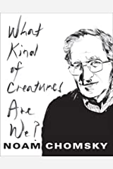 What Kind of Creatures Are We? (Columbia Themes in Philosophy) Kindle Edition