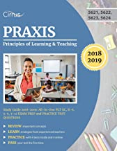 Praxis Principles of Learning and Teaching Study Guide 2018-2019: All-in-One PLT EC, K-6, 5-9, 7-12 Exam Prep and Practice Test Questions
