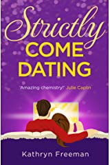Strictly Come Dating: A heartwarming, feel good and funny romance read perfect for summer! (The Kathryn Freeman Romcom Collection, Book 3) Kindle Edition