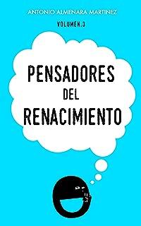 Pensadores del Renacimiento: Historia de la Filosofia (Pensadores de la humanidad nº 3) (Spanish Edition)