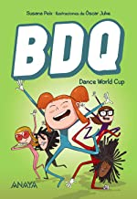 BDQ 2. Dance World Cup (Literatura Infantil (6-11 Años) - Narrativa Infantil) (Spanish Edition)