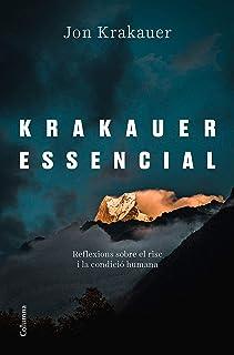 Krakauer essencial: Reflexions sobre el risc i la condició humana
