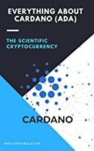 Everything About Cardano ADA: (What is CARDANO, Blockchain, cryptocurrency, crypto forex, trading, value, crypto exchange,...