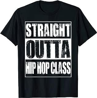 Straight Outta Hip Hop Class Dancing Gift T-Shirt