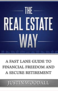 The Real Estate Way: A Fast Lane Guide to Financial Freedom and a Secure Retirement