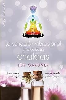 La sanación vibracional a través de los chakras (SALUD Y VIDA NATURAL) (Spanish Edition)