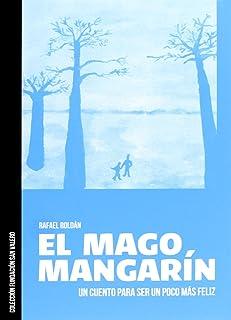 El mago Mangarín: Un cuento para ser un poco más feliz