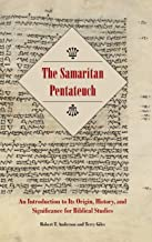 The Samaritan Pentateuch: An Introduction to Its Origin, History, and Significance for Biblical Studies (Resources for Bib...