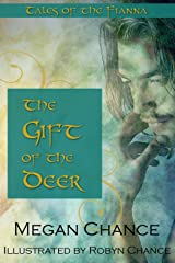 The Gift of the Deer: Tales of the Fianna Kindle Edition