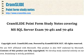 CramSLIDE Point Form Study Notes covering MS SQL Server Exam 70-461 and 70-462