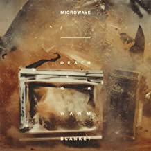 Microwave - Death is a Warm Blanket (2019) LEAK ALBUM