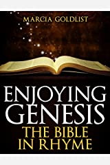 Enjoying Genesis: The Bible in Rhyme Kindle Edition