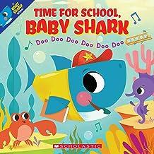Time for School, Baby Shark: Doo Doo Doo Doo Doo Doo (A Baby Shark Book)