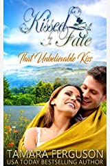 THAT UNBELIEVABLE KISS (Kissed By Fate Book 5) Kindle Edition