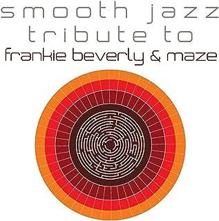 Frankie Beverly And Maze Smooth Jazz Tribute