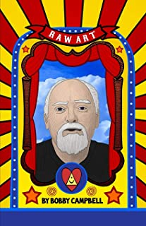RAW Art: The Illustrated Lives and Ideas of Robert Anton Wilson