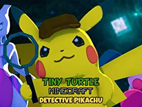 Clip: Tiny Turtle Minecraft Detective Pikachu