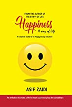 Happiness: a Way of Life: A Complete Guide to Be Happy in Any Situation