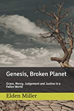Genesis, Broken Planet: Grace, Mercy, Judgement and Justice in a Fallen World